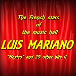 Luis Mariano The French Stars Of The Music Hall : Luis Mariano (Mexico And 29 Other Hits !!)