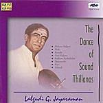 """Lalgudi G. Jayaraman Lalgudi - The Dance Of Sound """"Thillanas"""""""