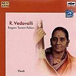 "R. Vedavalli R.Vedavalli - ""Ragam Tanam Pallavi"" - Vocal"