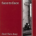 Face To Face Don't Turn Away