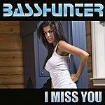 Basshunter I Miss You (Maxi)