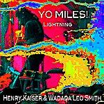 Henry Kaiser YO MILES! Lightning