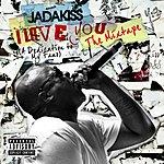 Jadakiss I Love You (A Dedication To My Fans) The Mixtape (Explicit Version)