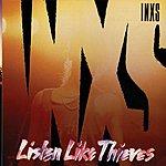 INXS Listen Like Thieves 2011 Remaster (Remastered)