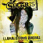 Solaris Llamalo Como Quieras
