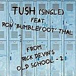 Rick Devin Tush (Feat. Ron 'bumblefoot' Thal) - Single