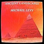 Michael Levy Ancient Landscapes