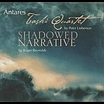 Antares Antares Plays Works By Lieberson And Reynolds