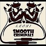 Leoni Smooth Criminals