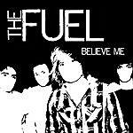 Fuel Believe Me