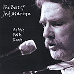 Jed Marum Best Of Jed Marum: Celtic Folk Roots