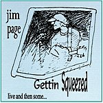 Jim Page Gettin' Squeezed, Live And Then Some