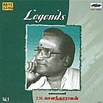 T.M. Sounderarajan Legends T.M. Soundderarajan(Tms) Vol 5