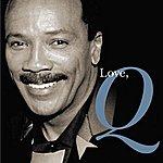 Quincy Jones Love, Q