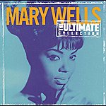 Mary Wells The Ultimate Collection: Mary Wells