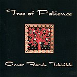 Omar Faruk Tekbilek Tree Of Patience
