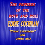 Eddie Cochran The Pioneers Of The Rock And Roll : Eddie Cochran ('c'mon Everybody' And Other Hits !)
