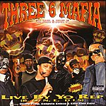 Three 6 Mafia Live By Yo Rep(Bone Dis)