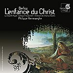 Philippe Herreweghe Berlioz: L'enfance Du Christ