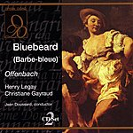 Jacques Offenbach Bluebeard (Barbe-Bleue)