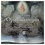 Philippe Herreweghe Schütz: Opus Ultimum