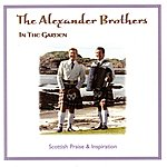 The Alexander Brothers In The Garden: Scottish Praise And Inspiration