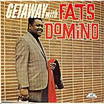 Fats Domino Getaway With It