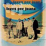 Locos Por Juana Locos Por Juana