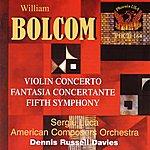Dennis Russell Davies William Bolcom: Fifth Symphony, Violin Concerto