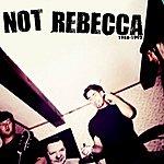 Not Rebecca 1988-1992