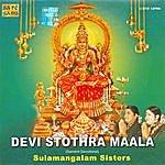 Sulamangalam Sisters Devi Stothra Maala- Sulamangalam Sisters