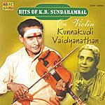 Kunnakudi Vaidyanathan Hits Of K B Sundarambal On Violin