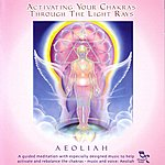 Aeoliah Activating Your Chakras Through The Light Rays