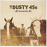 Dusty 45s Fortunate Man