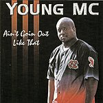Young MC Ain't Goin' Out Like That