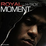 Royal Moment (Feat. H.Troy) - Single