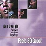 Dee Daniels Feels So Good!