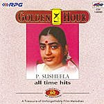 P. Susheela Golden Hour - P. Suseela - All Time Hits