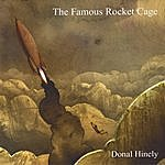 Donal Hinely The Famous Rocket Cage