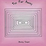Jimmy Cooper To Far Away