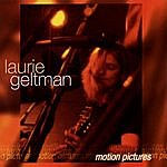 Laurie Geltman Motion Pictures