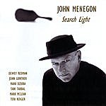 John Menegon Search Light