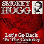 Smokey Hogg Let's Go Back To The Country
