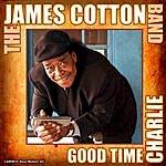 The James Cotton Band Good Time Charlie