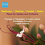 Eugene Ormandy Pieces For Soloists And Orchestra - Handel, G.F. / Beethoven, L. / Weber, C.M. / Chabrier, E. (Principals Of Philadelphia Orchestra, Ormandy) (1952)