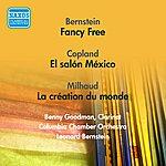 Leonard Bernstein Bernstein, L.: Fancy Free / Copland, A.: El Salon Mexico / Milhaud, D.: La Creation Du Monde (Bernstein) (1951, 1956)