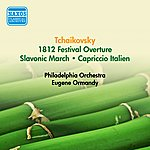 Eugene Ormandy Tchaikovsky, P.I.: 1812 Festival Overture / Slavonic March / Capriccio Italien (Ormandy) (1951, 1953)