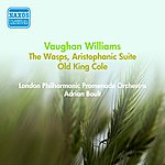 Sir Adrian Boult Vaughan Williams, R.: Wasps (The), Aristophanic Suite / Old King Cole (Boult) (1953)