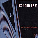Carbon Leaf Ether-Electrified Porch Music