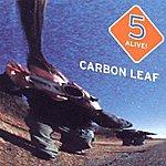 Carbon Leaf 5 Alive!